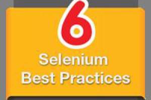 Selenium Test Automation: 6 Best Practices